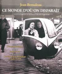 Ce monde d'où on disparaît : la photographie humaniste à Blaye (Gironde)