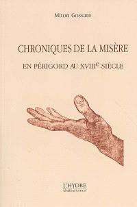 Chroniques de la misère en Périgord au XVIIIe siècle