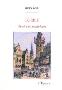 Corbie : histoire et archéologie