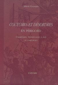 Coutumes et désordres en Périgord : charivaris, promenades à âne et carnavals