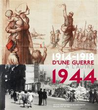 D'une guerre à l'autre : 1914-1918, 1944 : expositions, Archives départementales de Seine-Maritime, Pôle culturel Grammont et Tour des archives, à Rouen du 7 avril au 12 juillet 2014