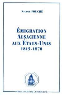 Emigration alsacienne aux Etats-Unis : 1815-1870