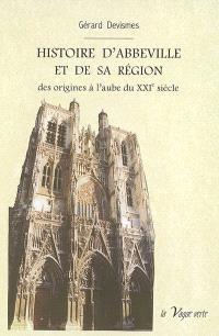 Histoire d'Abbeville et de sa région : des origines à l'aube du XXIe siècle
