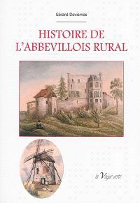 Histoire de l'Abbevillois rural : des origines à l'aube du XXIe siècle
