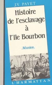 Histoire de l'esclavage à l'île Bourbon (Réunion)