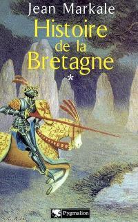 Histoire de la Bretagne. Volume 1, Des origines aux royaumes bretons