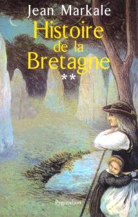 Histoire de la Bretagne. Volume 2, Du royaume au duché (845-1364)