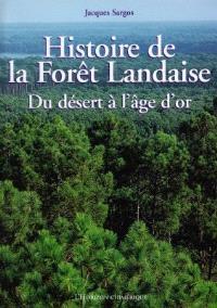 Histoire de la forêt landaise : du désert à l'âge d'or