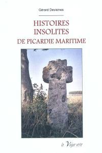 Histoires insolites de Picardie maritime