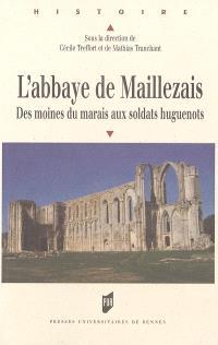 L'abbaye de Maillezais : des moines du marais aux soldats huguenots