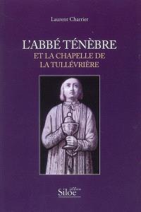 L'abbé Ténèbre et la chapelle de la Tullévrière