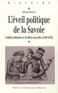 L'éveil politique de la Savoie : conflits ordinaires et rivalités nouvelles (1848-1853)