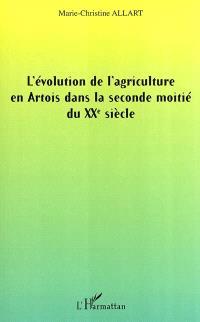 L'évolution de l'agriculture en Artois dans la seconde moitié du XXe siècle
