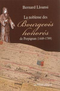La noblesse des bourgeois honorés de Perpignan : 1449-1789