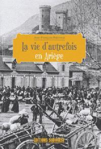 La vie d'autrefois en Ariège