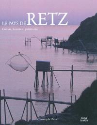 Le pays de Retz : culture, histoire et patrimoine