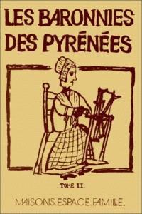 Les Baronnies des Pyrénées. Volume 2, Maisons, espace, famille