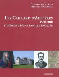 Les Caillards d'Aillières, 1550-2010 : itinéraire d'une famille engagée