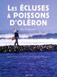Les écluses à poissons d'Oléron : mémoire de pierre