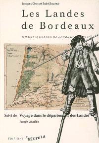 Les Landes de Bordeaux : moeurs & usages de leurs habitants. Voyage dans le département des Landes