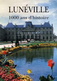 Lunéville, 1000 ans d'histoire