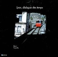 Lyon, dialogue des temps