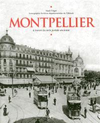 Montpellier : à travers la carte postale ancienne