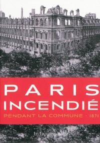 Paris incendié pendant la Commune, 1871