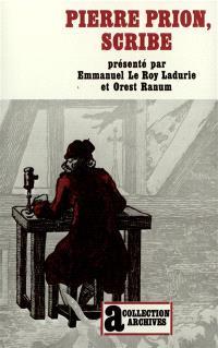 Pierre Prion, scribe : mémoires d'un écrivain de campagne au XVIIIe siècle