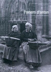 Poitiers d'antan : à travers la carte postale ancienne