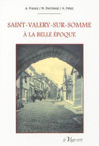 Saint-Valery-sur-Somme à la Belle Epoque