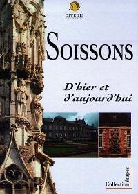 Soissons : d'hier et d'aujourd'hui