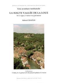 Une aventure territoriale, la haute vallée de la Loue : de la vigne à l'usine et au patrimoine
