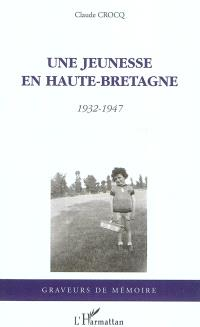 Une jeunesse en Haute-Bretagne : 1932-1947