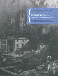 Voyages pittoresques et romantiques du baron Taylor dans l'ancienne France, Languedoc. Volume 2, Aude, Pyrénées-Orientales
