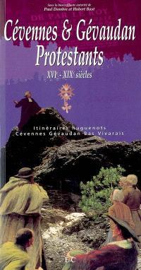 Itinéraires huguenots. Volume 2, Cévennes et Gévaudan protestants : XVIe-XIXe siècles
