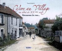 Vivre au village au début du XXe siècle : parcourons les rues...
