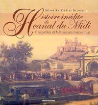 Histoire inédite du Canal du Midi : chapelles et bâtisseurs méconnus