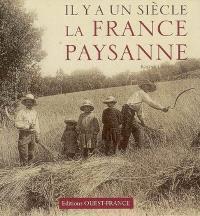 Il y a un siècle, la France paysanne