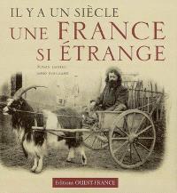 Il y a un siècle, une France si étrange