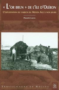 L'or brun de l'île d'Oléron : l'exploitation du varech du Moyen Age à nos jours