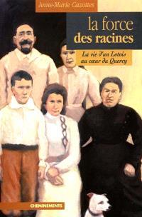 La force des racines : la vie d'un Lotois au coeur du Quercy