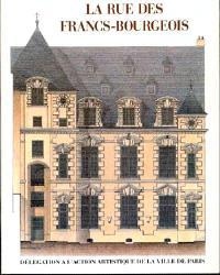 La Rue des Francs-Bourgeois : au Marais