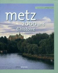 Metz : 2.000 ans d'histoire