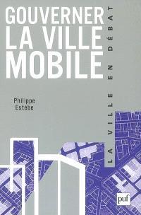 Gouverner la ville mobile : intercommunalité et démocratie locale