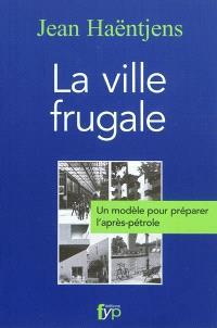 La ville frugale : un modèle pour préparer l'après-pétrole