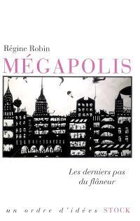 Mégapolis : les derniers pas du flâneur