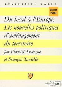 Du local à l'Europe : les nouvelles politiques d'aménagement du territoire