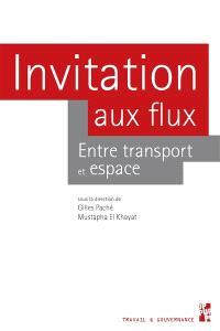 Invitation aux flux : entre transport et espace