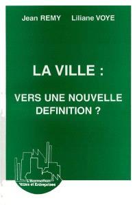 La Ville, vers une nouvelle définition ?